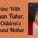 A Moment with Children's Author Meaghan Fisher: Homegrown and World Renowned