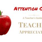 Attention Class! A Teacher's Guide to Teacher Appreciation