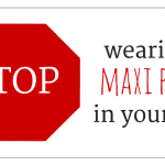 Stop Wearing Maxi-Pads in Your Bra!