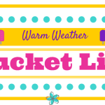 My Warm Weather Bucket List