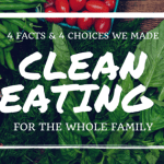 {4 Facts : 4 Choices} Cleaning Up Your Family Diet