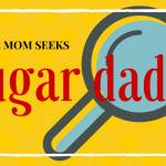 Single Mom Seeks Sugar Daddy