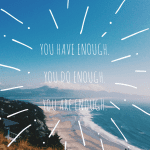 "6 Steps on how to ""Be Enough"""