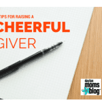 5 Tips for Raising a Cheerful Giver