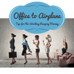 Office to Airplane Tips for the Working-Pumping Mommy