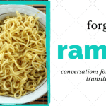 Forget the Ramen