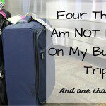 Four Things I am NOT Doing on My Business Trip