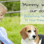 Where's the Dog? Explaining Pet Death to Your Preschooler