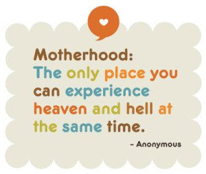 TMC_Quote_Motherhood_the only place you can experience heaven and hell at the same time