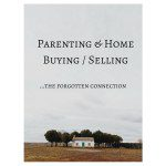 Parenting & Home Buying / Selling – the Forgotten Connection