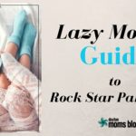 The Lazy Mom's Guide to Rock Star Parenting