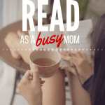 Finding Time to Read as a Busy Mom