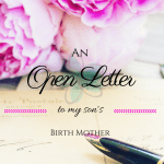 Our Son: An Open Letter To My Son's Birth Mother
