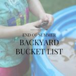 End of Summer Backyard Bucket List