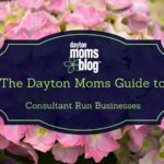 The Dayton Moms Guide to Local Consultant Run Businesses