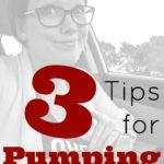 3 Tips for Pumping at Work