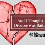 And I thought divorce was bad….