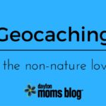 Geocaching For The Non-Nature Lovers