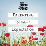 Parenting Without Expectation