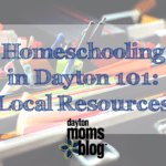 Homeschooling in Dayton 101: Local Resources