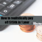 How to Realistically Pay Off $150k of Debts in 1 Year