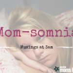 Mom-somnia :: Musings at 3am