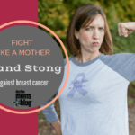 Fight Like a Mother: Stand Strong Against Breast Cancer