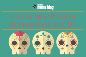 i-know-my-childrenbetter-than-you-do