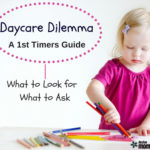 Daycare Dilemma :: A First-Timers Guide to What to Look for & What to Ask