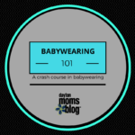 Babywearing 101: A Crash Course in How to Wear that Baby!