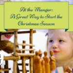 At the Manger: A Great Way to Start the Christmas Season