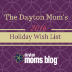 The Dayton Mom's Holiday Wish List