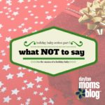Holiday Baby: What NOT to Say to the Mama of a Holiday Baby {Part One}