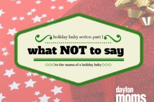 holiday-baby-seriespart-1-what-not-to-say-to-a-mama-of-holiday-babies