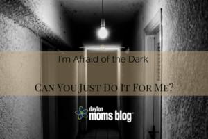 im-afraid-of-the-dark