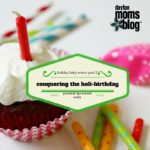 Holiday Baby Series: Part 2 – Conquering the Holi-Birthday {Practical Tips Toward Sanity}