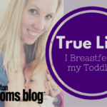 True Life: I Breastfeed my Toddler