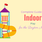 Complete Guide to Indoor Play for the Dayton Mom