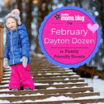 February Dayton Dozen: Fun, Family Events!