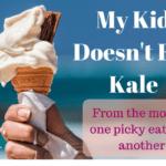 My Kid Doesn't Eat Kale