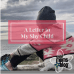 I See You and I Hear You (A Letter to My Shy Child)