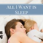 All I Want Is Sleep