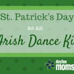 St. Patrick's Day as an Irish Dance Kid