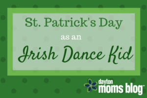 St. Patrick's Day as an Irish Dance Kid