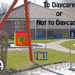 To Daycare or Not to Daycare?
