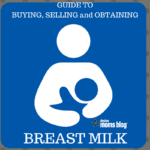 Guide to Buying, Selling and Obtaining Breastmilk