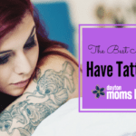 The Best Moms Have Tattoos