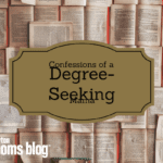 Confessions of a Degree-Seeking Momma