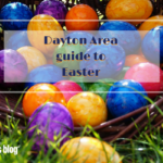 Dayton Area guide to Easter {2018}