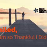 I failed, & I am so Thankful I Did